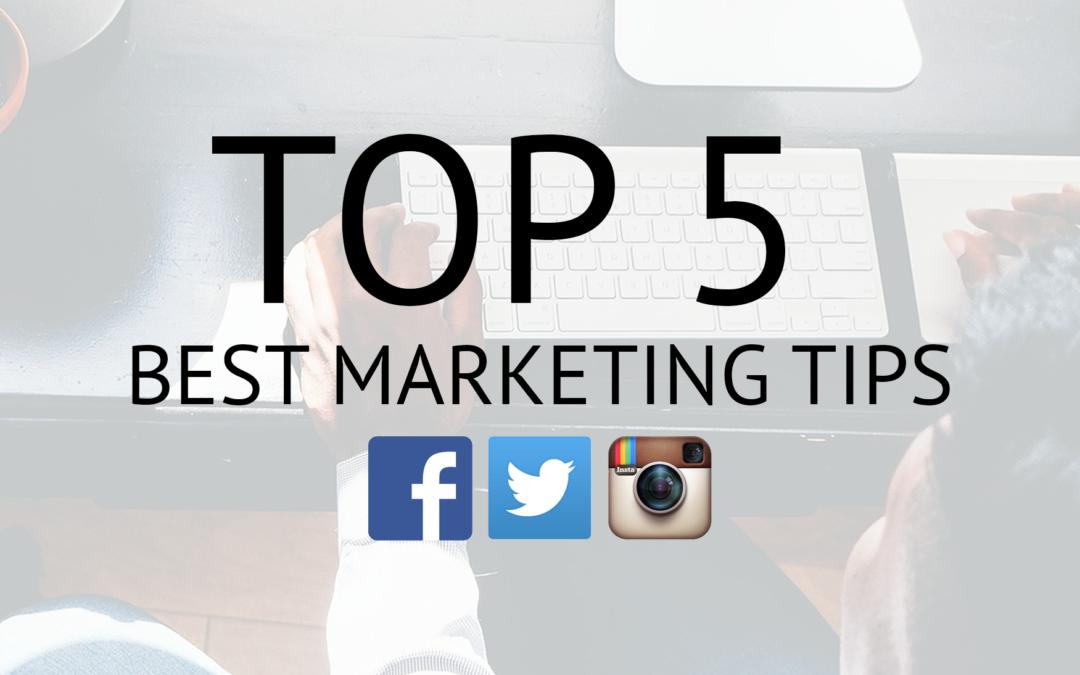 Top 5 Best Marketing Tips