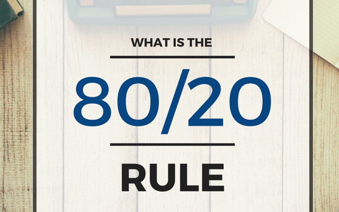 What Is The 80/20 Rule, And Why Should I Use It?